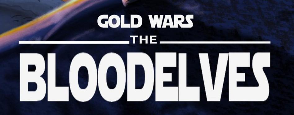 Séries : Gold Wars – The Bloodelves
